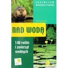 Nad wodą - vademecum miłośnika przyrody
