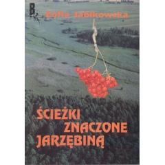 Ścieżki znaczone jarzębiną - Zofia Jabłkowska